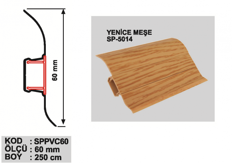 60 MM PVC Põrandaliist 250cm (Yenice tamm)